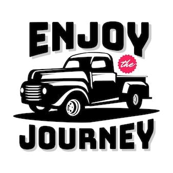 Motiverende hand belettering typografie citaat met pick-up truck