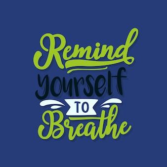 Motiverende typografie herinner jezelf eraan om te ademen
