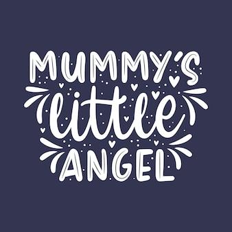 Mummies kleine engel, mooie moederdag citaten belettering ontwerp