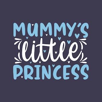 Mummies kleine prinses, mooie moederdag citaten belettering ontwerp