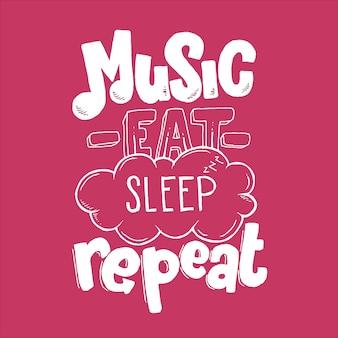 Muziek eet slaap herhaal hand getrokken typografie belettering ontwerpcitaat