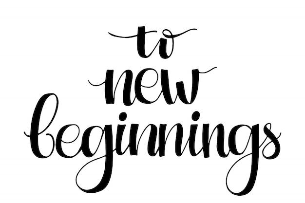 Naar een nieuw begin met de hand geschreven woorden. moderne kalligrafie.
