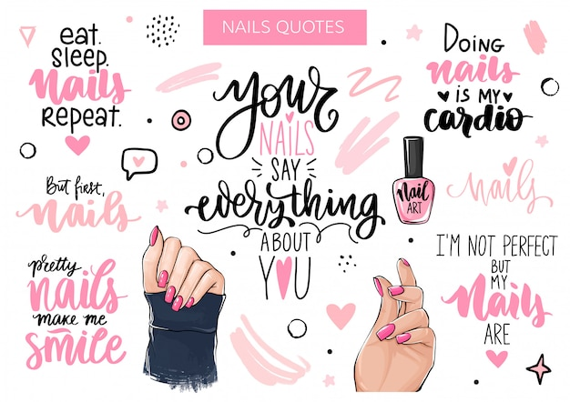 Nagels en manicure set met handen van de vrouw, handgeschreven letters, zinnen, inspiratiecitaat voor nagel bar, schoonheidssalon