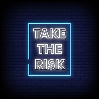 Neem het risico neon signs style text