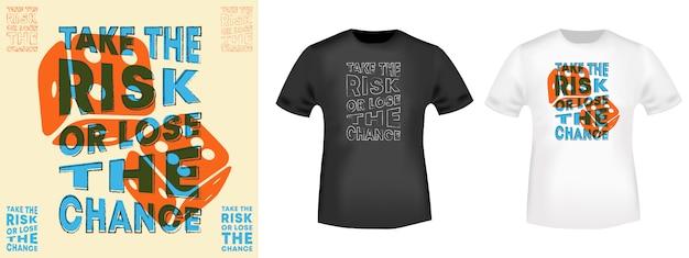 Neem het risico of verlies de kans t-shirt print voor t-shirts.