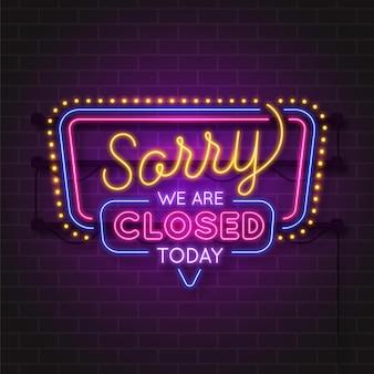 Neon sorry, we zijn gesloten teken