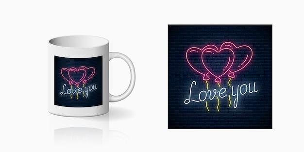 Neonteken van valentijnsdag met hartvorm ballonnen en hou van je tekstteken afdrukken voor bekerontwerp.