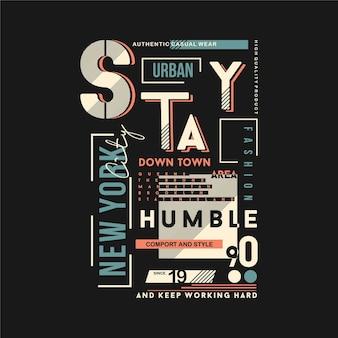 New york city met blijf bescheiden slogan tekstkader grafische typografie voor t-shirt