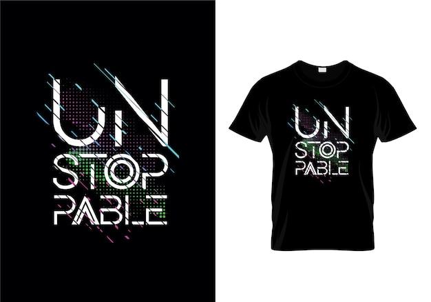 Niet te stoppen typografie t-shirt ontwerp vector