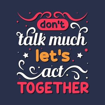 Niet veel praten laten we samen typografie handelen