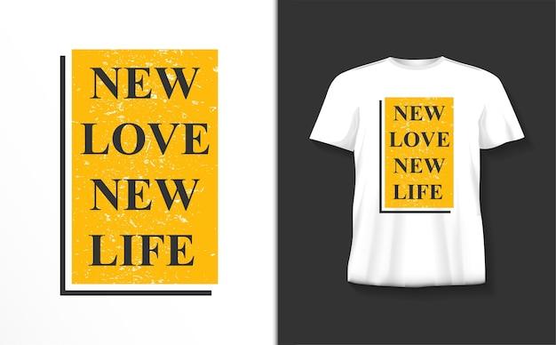 Nieuwe liefde nieuw leven typografie t-shirt