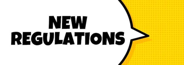 Nieuwe regelgeving. de banner van de toespraakbel met de tekst van de nieuwe verordeningen. luidspreker. voor zaken, marketing en reclame. vector op geïsoleerde achtergrond. eps-10.