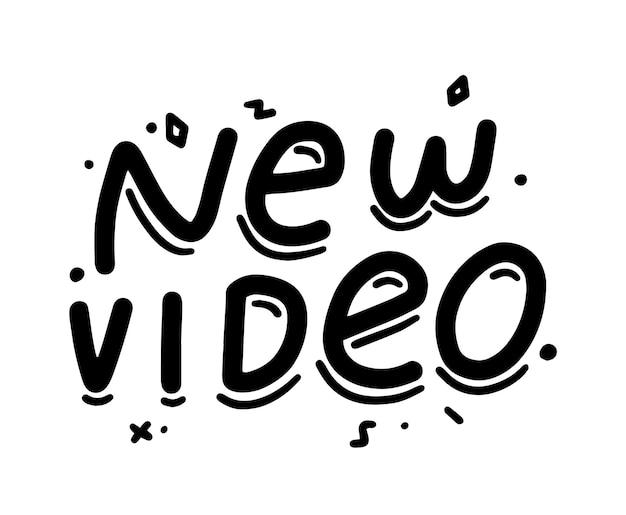 Nieuwe video zwart-wit doodle belettering, banner, monochroom embleem. hand schrijven belettering zin, ontwerpelement voor social media vlog of verhalen geïsoleerd op een witte achtergrond. vectorillustratie