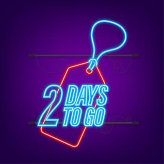 Nog 2 dagen te gaan. afteltimer. neon icoon. tijd icoon. tel tijd verkoop. vector voorraad illustratie.
