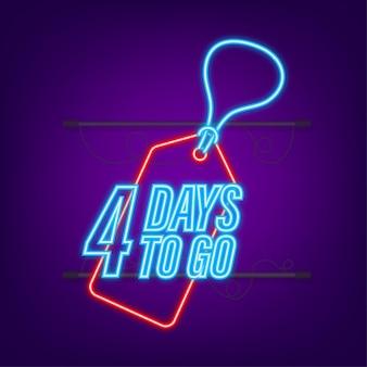 Nog 4 dagen te gaan. afteltimer. neon icoon. tijd icoon. tel tijd verkoop. vector voorraad illustratie.