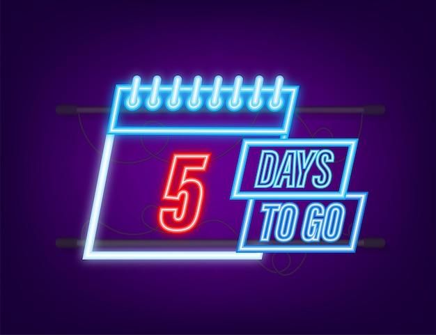Nog 5 dagen te gaan. neon stijlicoon. vector typografisch ontwerp. vector voorraad illustratie.
