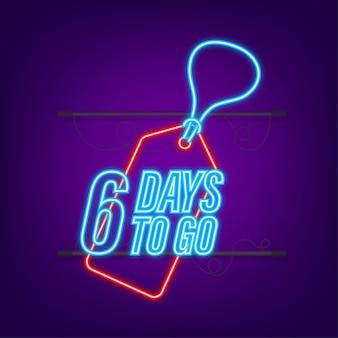 Nog 6 dagen te gaan. afteltimer. neon icoon. tijd icoon. tel tijd verkoop. vector voorraad illustratie.