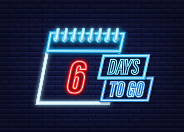 Nog 6 dagen te gaan. neon stijlicoon. vector typografisch ontwerp. vector voorraad illustratie.