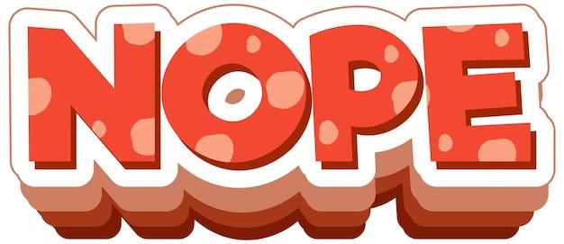 Nope lettertypeontwerp in cartoon-stijl op wit wordt geïsoleerd
