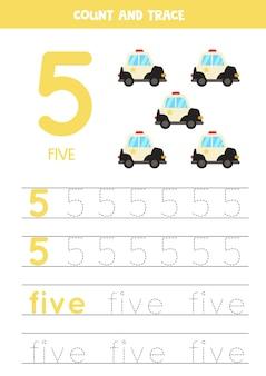 Oefening voor het traceren van cijfers en letters. nummer 5 en het woord vijf schrijven. cartoon politieauto's.