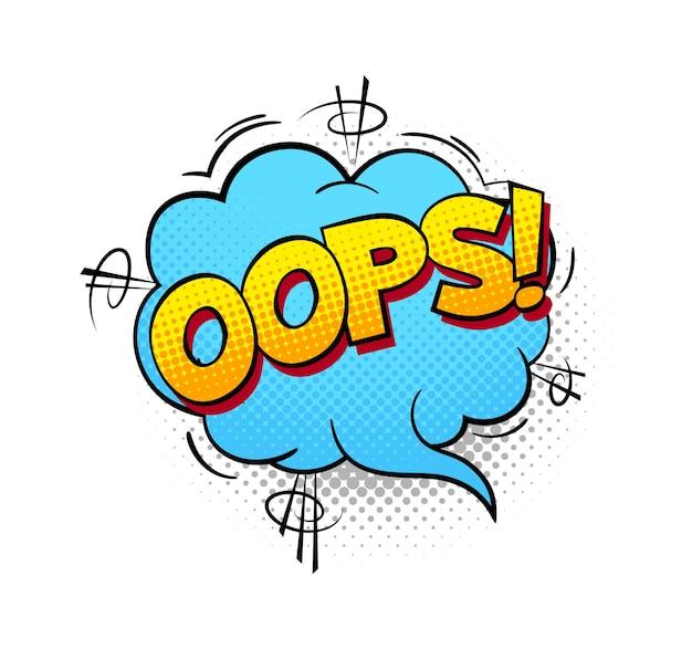 Oeps tekstballon cartoon tekst, blauw gele en witte kleuren. retro popart geluidseffect halftone zwarte stip achtergrond. vector geïsoleerde illustratie in vintage stijl