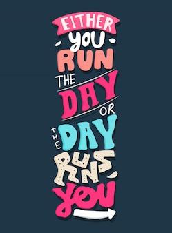 Of je loopt de dag, of de dag loopt je