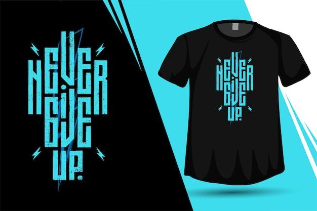Offerte geef nooit op trendy typografie verticale ontwerpsjabloon