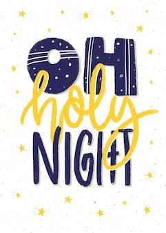 Oh heilige nacht. hand belettering kerstaffiche of kaart ontwerp.