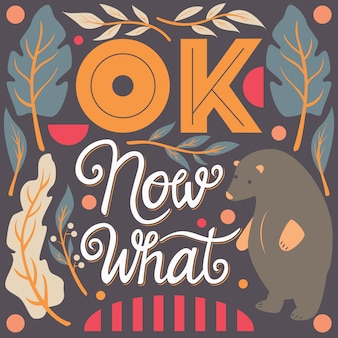 Ok, now what, hand lettering typography modern poster design