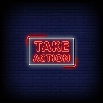 Onderneem actie neon signs style text