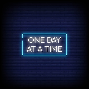 One day at the time neon signs style text