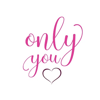 Only you lettering with heart