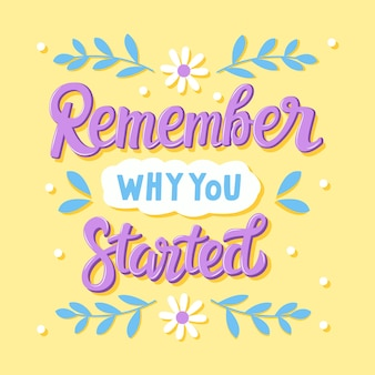 Onthoud waarom je bent begonnen met belettering