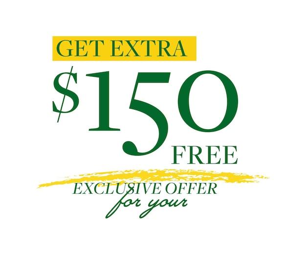 Ontvang extra 150 dollar gratis exclusieve aanbieding voor jou