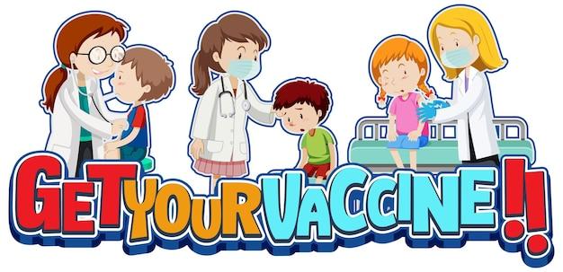 Ontvang uw vaccin-lettertypebanner met geduldige kinderen en een stripfiguur van de arts