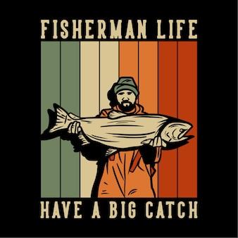 Ontwerp vissersleven heeft een grote vangst met visser die grote vissen vintage illustratie draagt