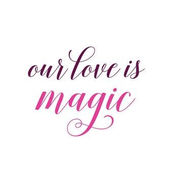 Onze liefde is magisch kalligrafische letters Premium Vector