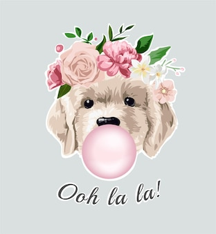 Ooh la la slogan met lieve hond in bloemenkroon en kauwgom
