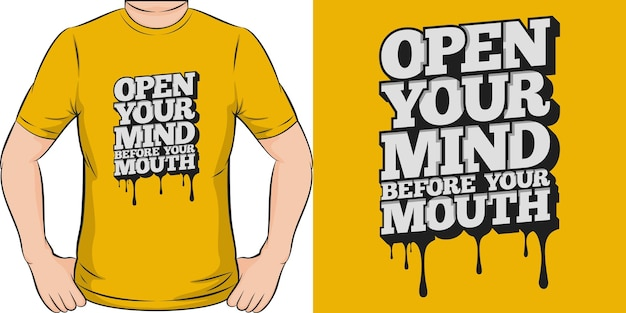 Open je geest voor je mond uniek en trendy motivatie citaat t-shirtontwerp