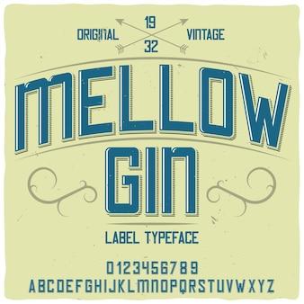 Origineel etiketlettertype met de naam 'mellow gin'