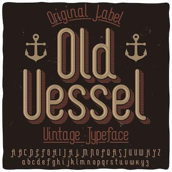 Origineel etiketlettertype met de naam 'old vessel'