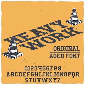 Origineel etiketlettertype met de naam 'zwaar werk'