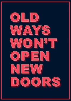 Oude manieren zullen geen nieuwe deuren openen vintage typografiecitaten