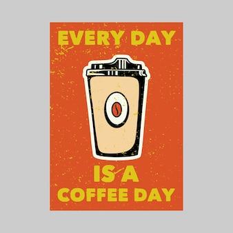 Outdoor posterontwerp elke dag is een vintage illustratie van een koffiedag