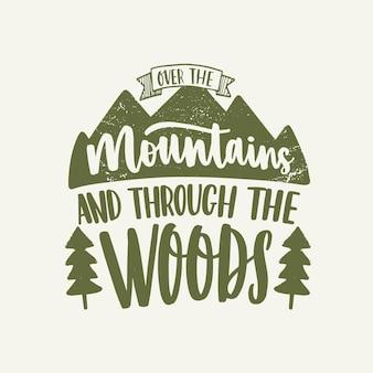 Over the mountains and through the woods inspirerende slogan of zin geschreven met kalligrafisch schrift en versierd met bergen en bomen