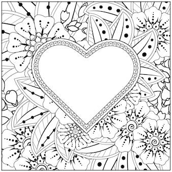 Overzicht hartvorm bloemenframe in mehndi-stijl. mehndi bloem doodle ornament. overzicht hand tekenen illustratie. kleurboek pagina.