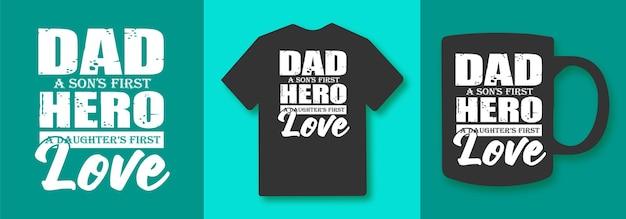 Papa een zoons eerste held een dochters eerste liefde typografie citaten t-shirt en merchandise