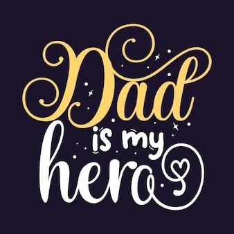 Papa is mijn held uniek typografie-element premium vector design