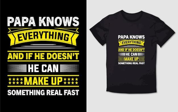 Papa weet alles van typografie t-shirtontwerp