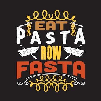 Pasta citaat en zeggen. goed voor printontwerp